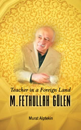 Teacher in a Foreign Land: M. Fethullah Gülen