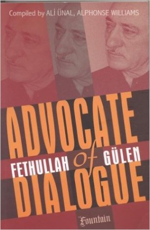 Advocate of Dialogue: Fethullah Gulen