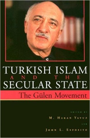 Turkish Islam and the Secular State: The Global Impact of Fethullah Gülen