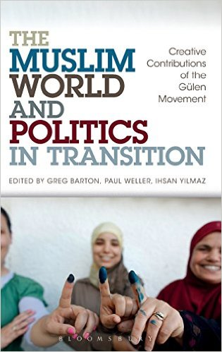 The Muslim World and Politics in Transition: Creative Contributions of the Gulen Movement