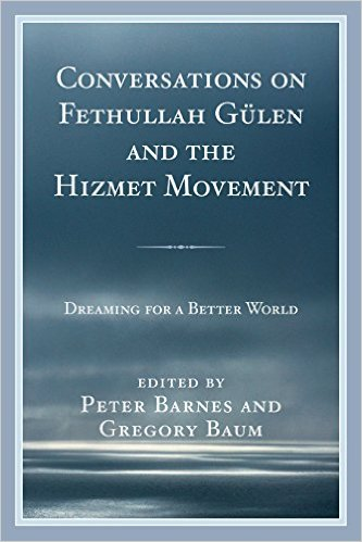 Conversations on Fethullah Gülen and the Hizmet Movement: Dreaming for a Better World