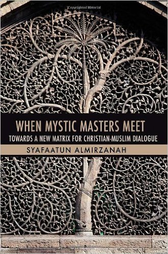When Mystic Masters Meet: Towards a New Matrix for Christian-Muslim Dialogue