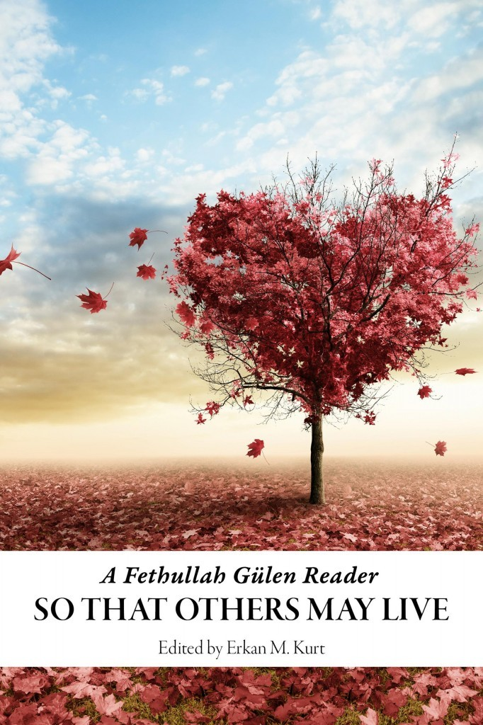 So That Others May Live: A Fethullah Gulen Reader