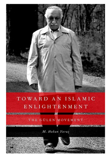 Toward an Islamic Enlightenment: The Gülen Movement