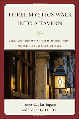 Three Mystics Walk into a Tavern: A Once and Future Meeting of Rumi, Meister Eckhart, and Moses de León in Medieval Venice