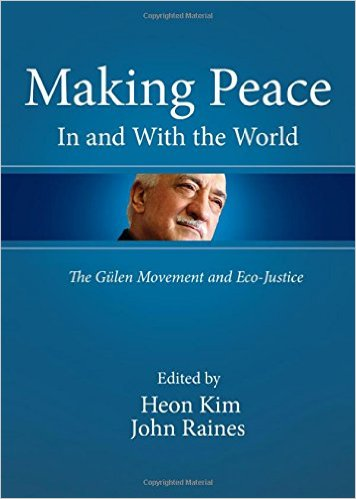 Making Peace in and with the World: The Gulen Movement and Eco-justice