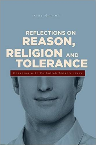 Reflections on Reason, Religion, and Tolerance: Engaging with Fethullah Gulen