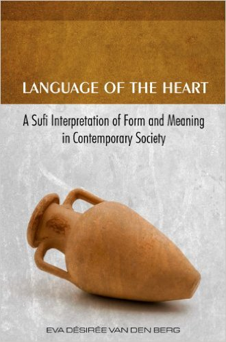 Language of the Heart: A Sufi Interpretation of Form (Sura) and Meaning (Mana) in Contemporary Society