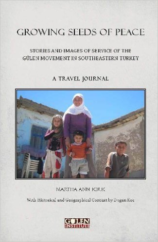 Growing Seeds of Peace (Stories and Images of Service of the Gülen Movement in Southeastern Turkey)