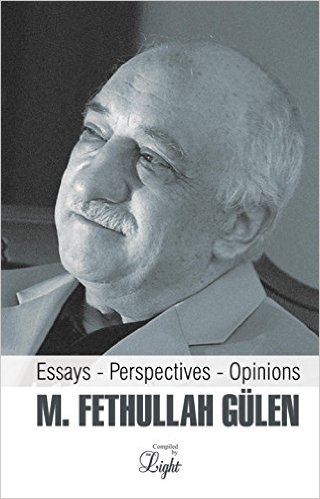 M. Fethullah Gulen: Essays-Perspectives-Opinions