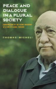 Peace and Dialogue in a Plural Society: Contributions of the Hizmet Movement at a time of Global Tensions