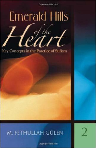 Emerald Hills of the Heart: Key Concepts in the Practice of Sufism (Vol.2)