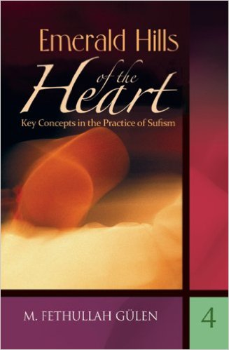 Emerald Hills of the Heart: Key Concepts in the Practice of Sufism (Vol.4)
