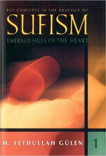 Emerald Hills of the Heart: Key Concepts in the Practice of Sufism (Vol.1)