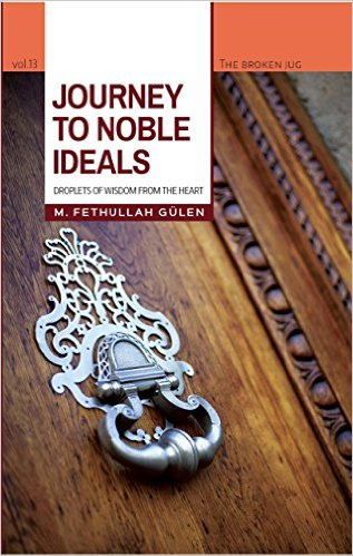 Journey to Noble Ideals: Droplets of Wisdom from the Heart (Broken Jug)